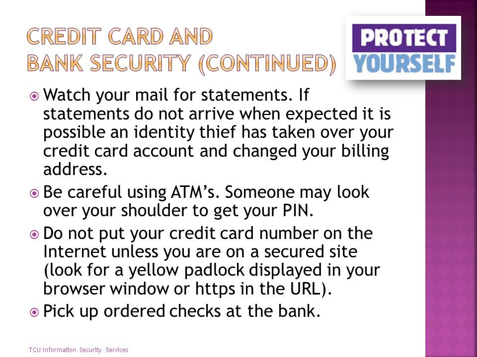 Watch your mail for statements. If statements do not arrive when expected it is possible an identity thief has taken over your credit card account and