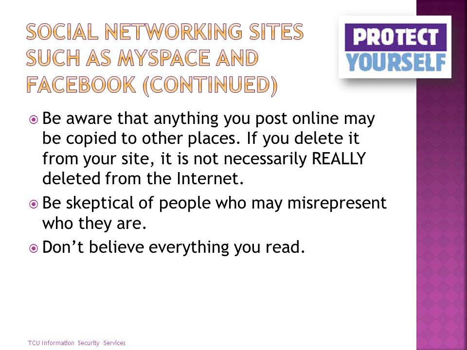 Be aware that anything you post online may be copied to other places. If you delete it from your site, it is not necessarily REALLY deleted from the I