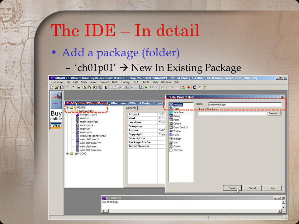 The IDE – In detail Add a package (folder) –ch01p01 New In Existing Package
