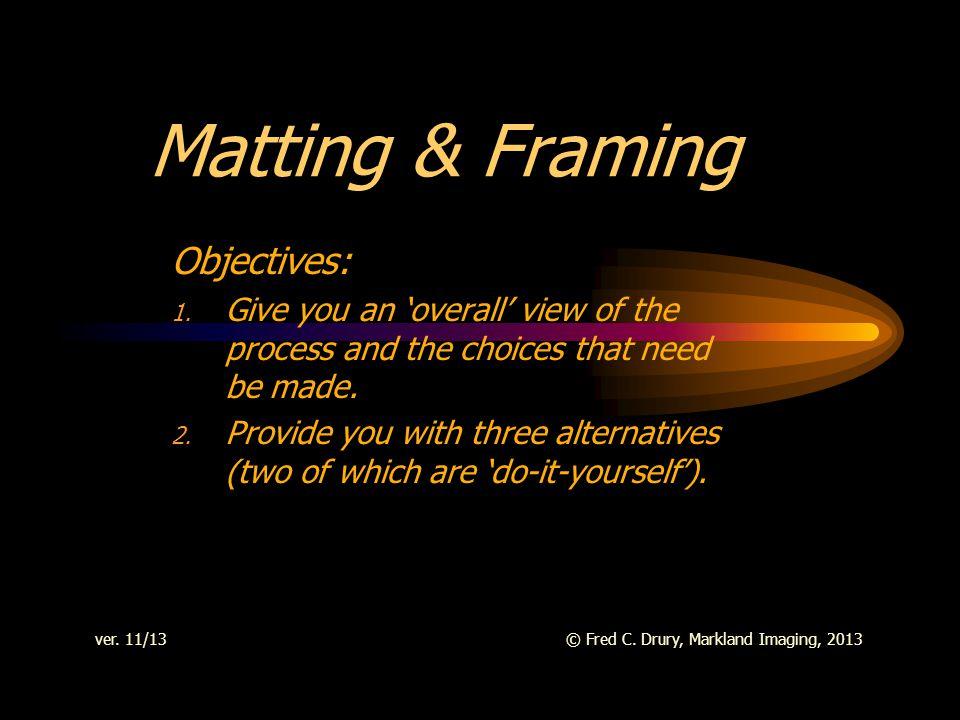 Matting & Framing Objectives: 1.