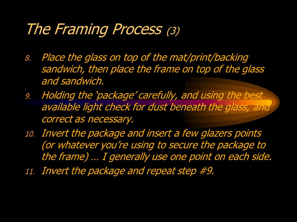 The Framing Process (3) 8.