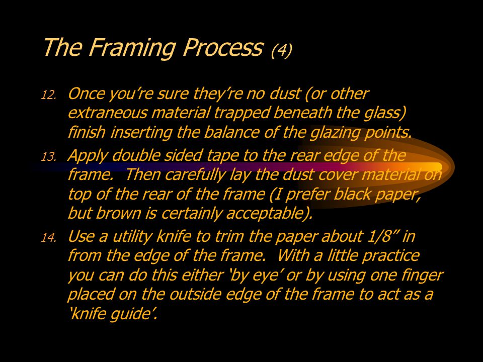 The Framing Process (4) 12.