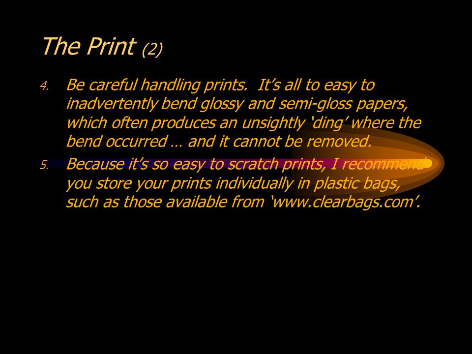The Print (2) 4. Be careful handling prints.