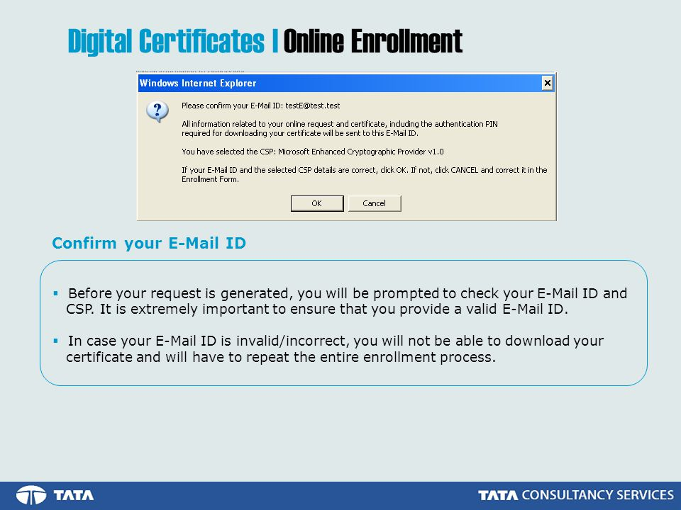 Before your request is generated, you will be prompted to check your E-Mail ID and CSP.