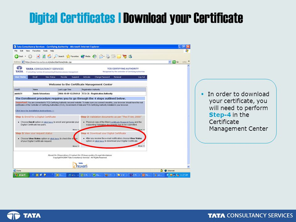 In order to download your certificate, you will need to perform Step-4 in the Certificate Management Center Digital Certificates | Download your Certificate
