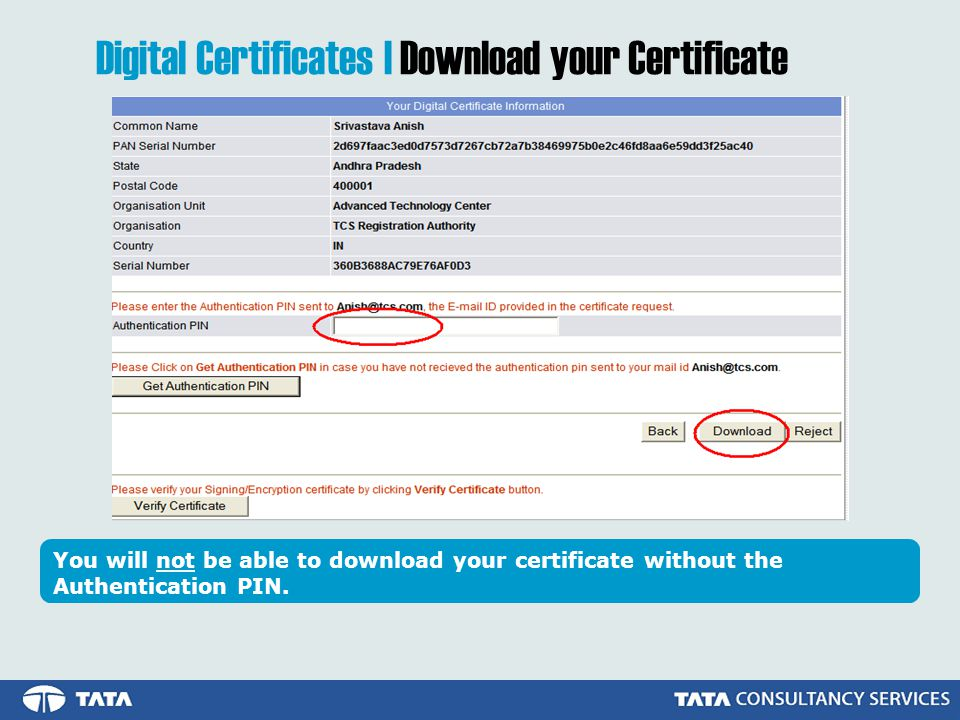 You will not be able to download your certificate without the Authentication PIN.