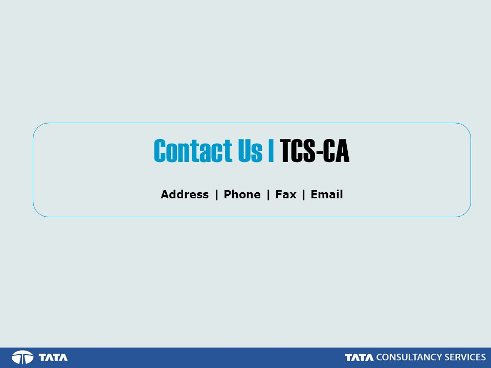 Contact Us | TCS-CA Address | Phone | Fax | Email