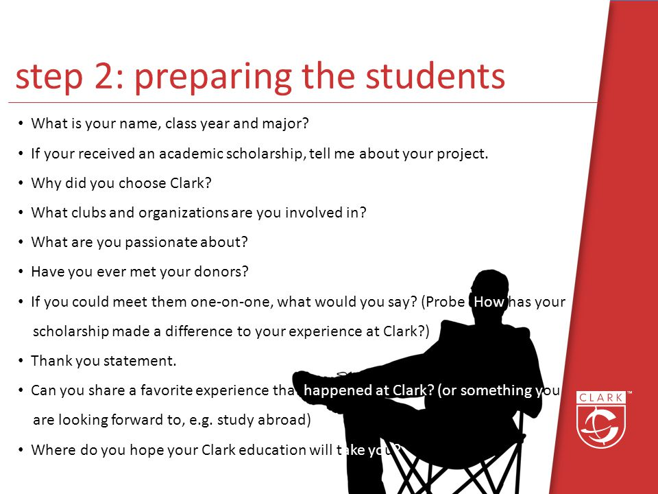 step 2: preparing the students What is your name, class year and major.