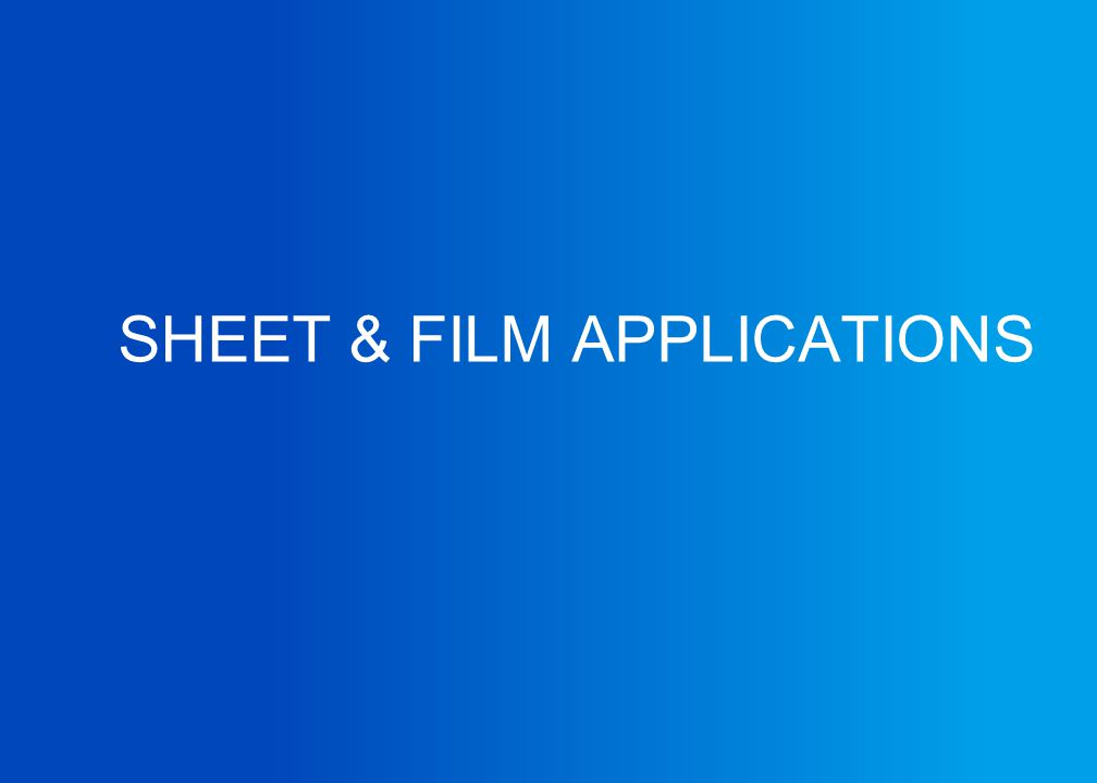 SHEET & FILM APPLICATIONS