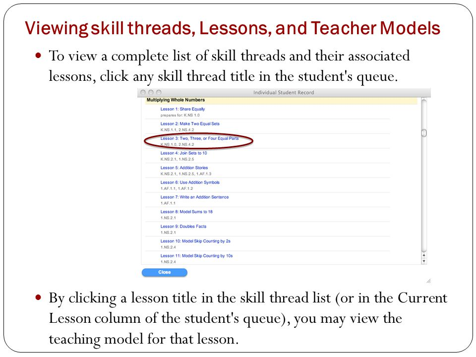 Viewing skill threads, Lessons, and Teacher Models To view a complete list of skill threads and their associated lessons, click any skill thread title in the student s queue.