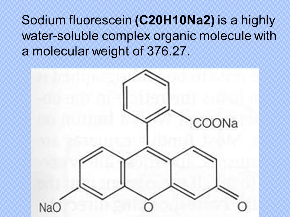 Sodium fluorescein (C20H10Na2) is a highly water-soluble complex organic molecule with a molecular weight of 376.27..