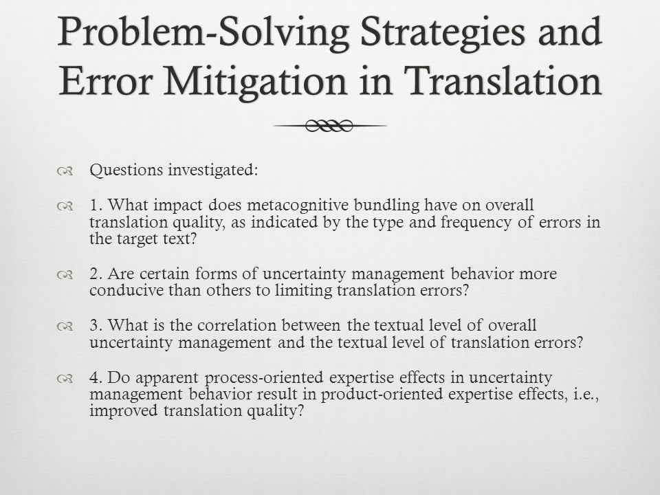 Problem-Solving Strategies and Error Mitigation in Translation Questions investigated: 1. What impact does metacognitive bundling have on overall tran