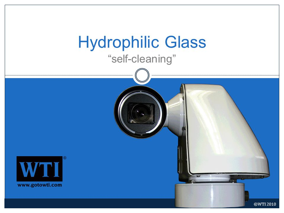 Hydrophilic Glass self-cleaning ©WTI 2010