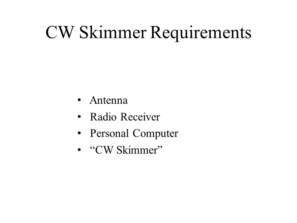 Antenna Radio Receiver Personal Computer CW Skimmer CW Skimmer Requirements