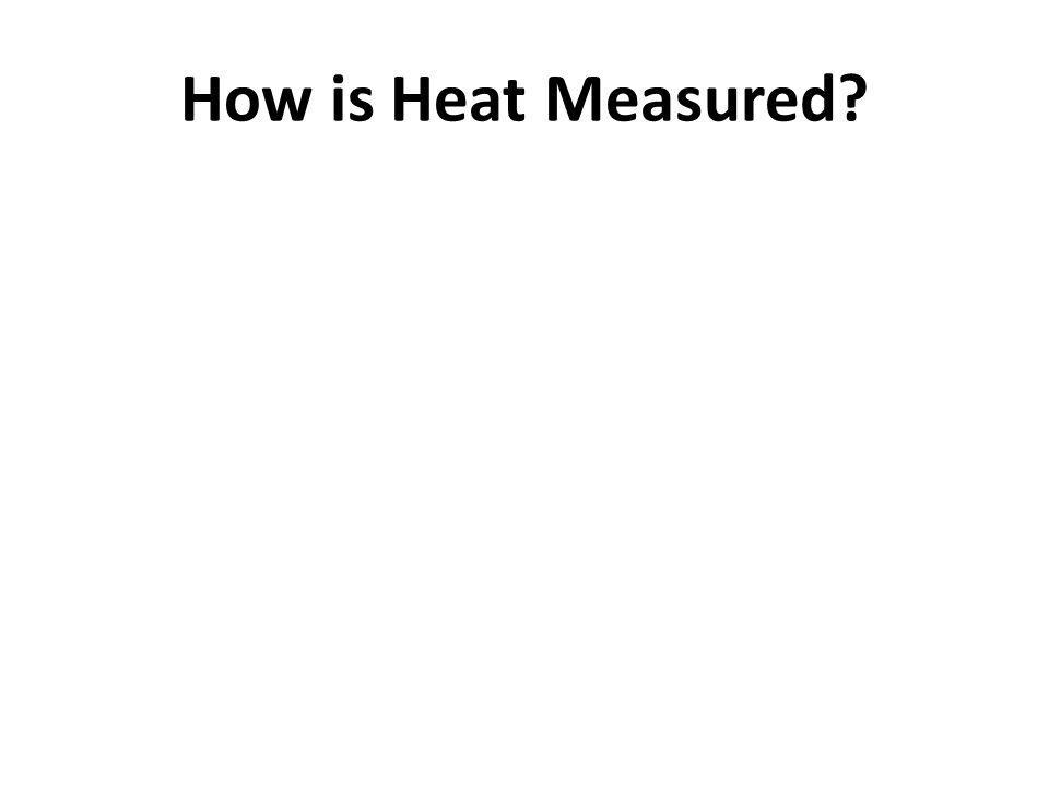 How is Heat Measured?