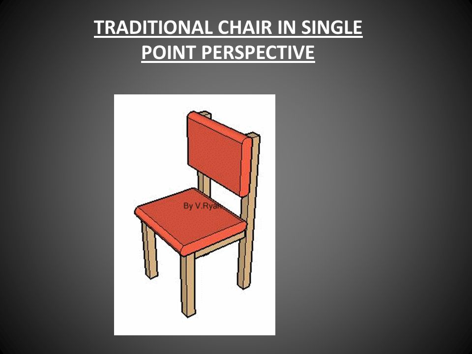 TRADITIONAL CHAIR IN SINGLE POINT PERSPECTIVE