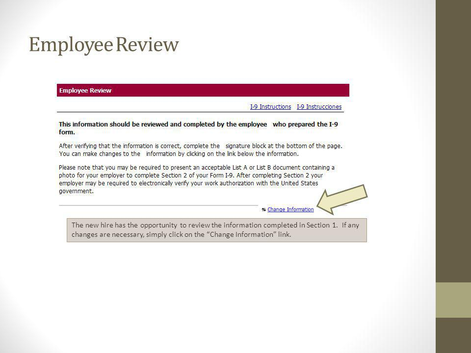 Employee Review The new hire has the opportunity to review the information completed in Section 1. If any changes are necessary, simply click on the C