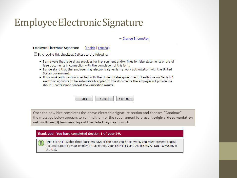 Employee Electronic Signature Once the new hire completes the above electronic signature section and chooses Continue the message below appears to rem