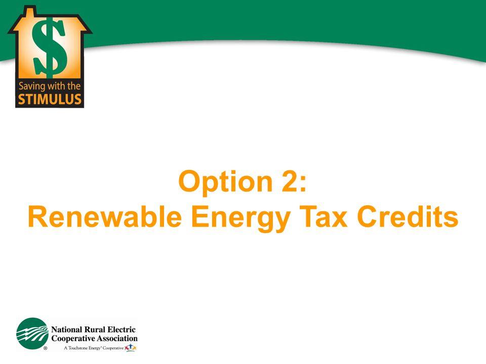 Option 2: Renewable Energy Tax Credits