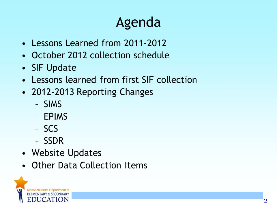 3 Lessons Learned from 2011-12 A significant amount of time & effort is required to complete the collections: you need to start early If you didnt participate in the 2011-12 collection and are reporting for the first time, contact your Data Collection Support Specialist.