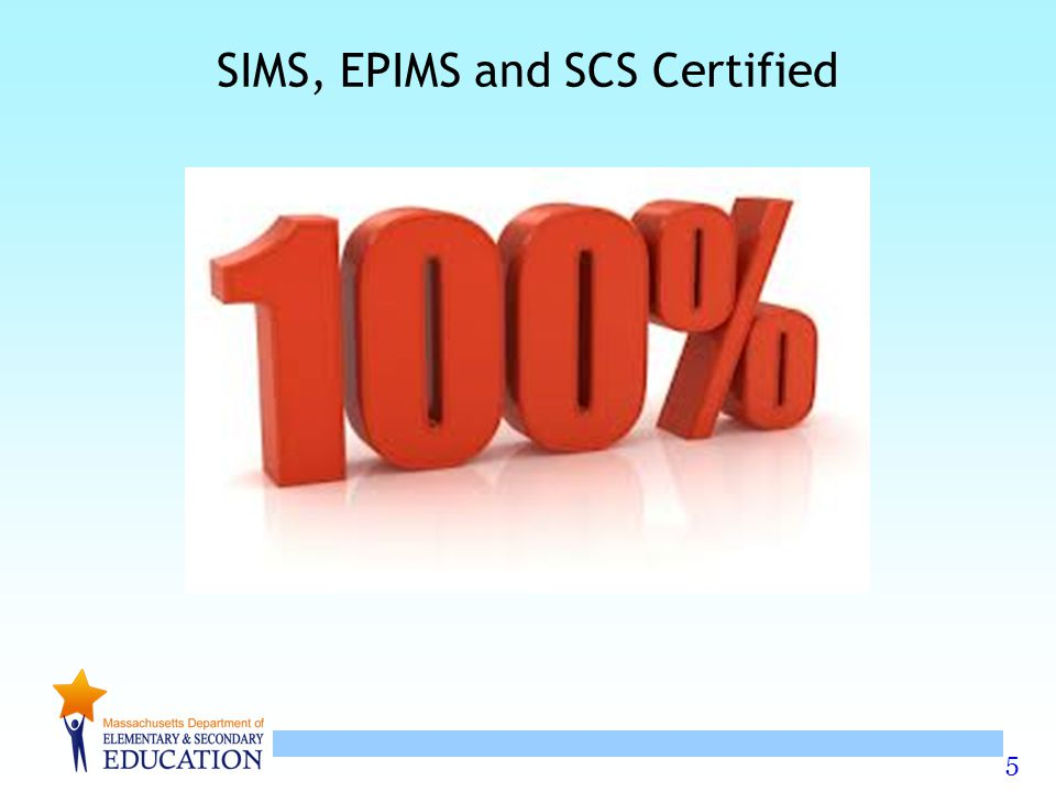 5 SIMS, EPIMS and SCS Certified
