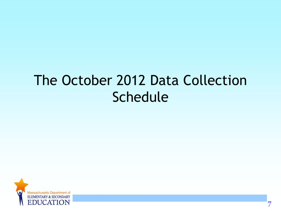 7 The October 2012 Data Collection Schedule