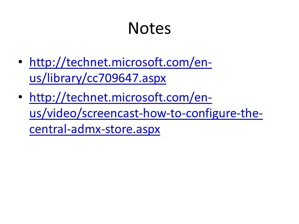 Notes http://technet.microsoft.com/en- us/library/cc709647.aspx http://technet.microsoft.com/en- us/library/cc709647.aspx http://technet.microsoft.com