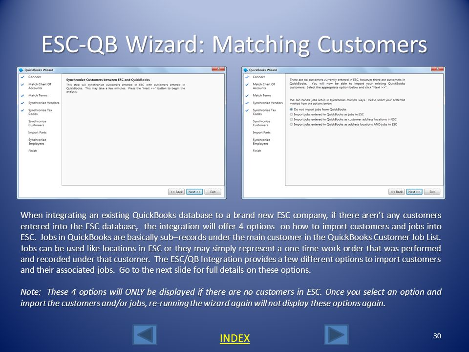 29 ESC-QB Wizard: Matching Tax Codes From QuickBooks to ESC This part of the tax code matching will allow you to import tax codes that exist in QuickBooks but not in ESC.
