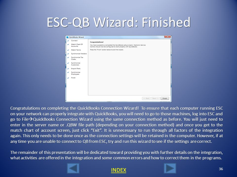 35 ESC-QB Wizard: Matching Employees This screen allows you to match\add employees between ESC and QuickBooks. If an employee is in one program and no