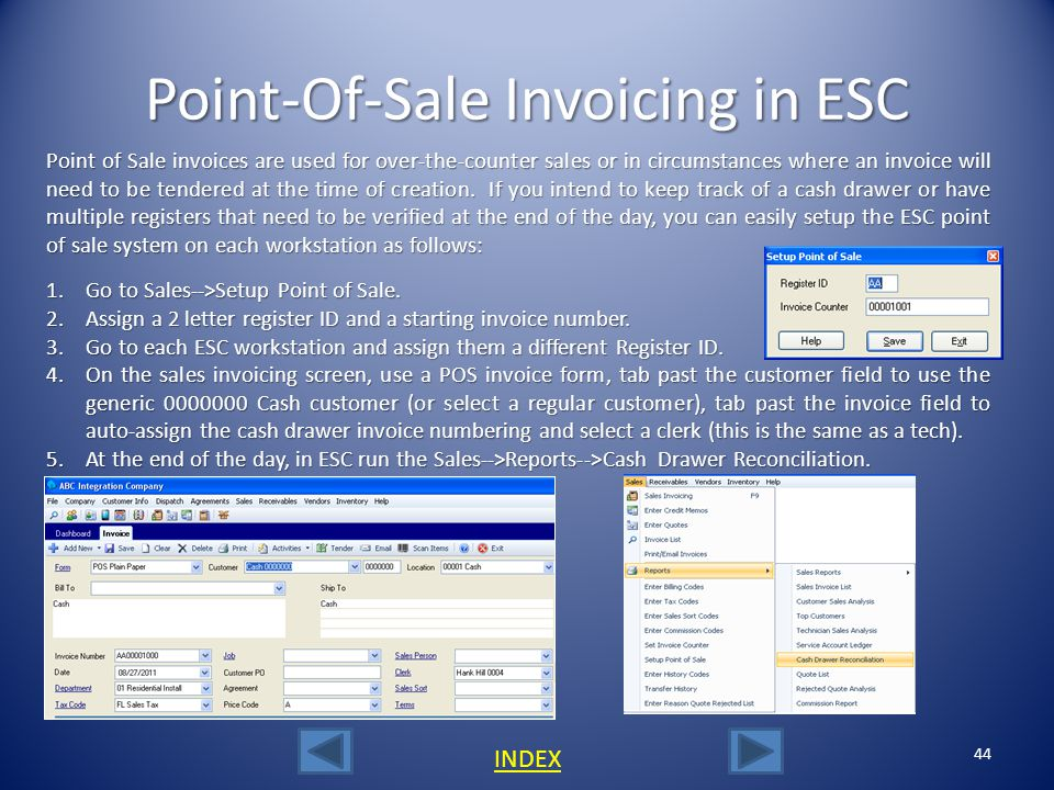 43 INDEX Modifying Posted Sales Invoices To modify or delete an ESC posted invoice that is in QuickBooks, you must go to the ESC sales invoicing scree