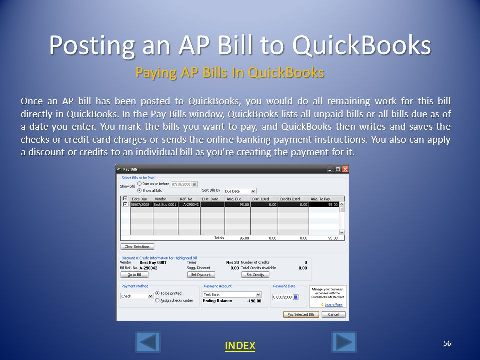 55 INDEX Posting an AP Bill to QuickBooks After clicking Save and Bill a dialogue box will prompt you to make a decision to mark the purchase order as