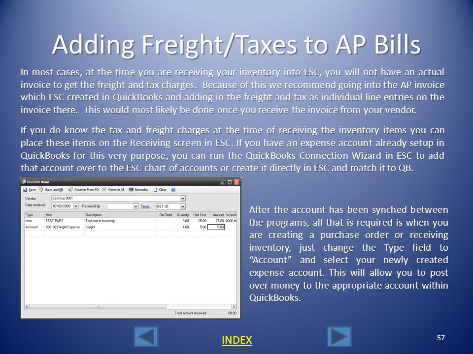 56 INDEX Posting an AP Bill to QuickBooks Paying AP Bills In QuickBooks Once an AP bill has been posted to QuickBooks, you would do all remaining work