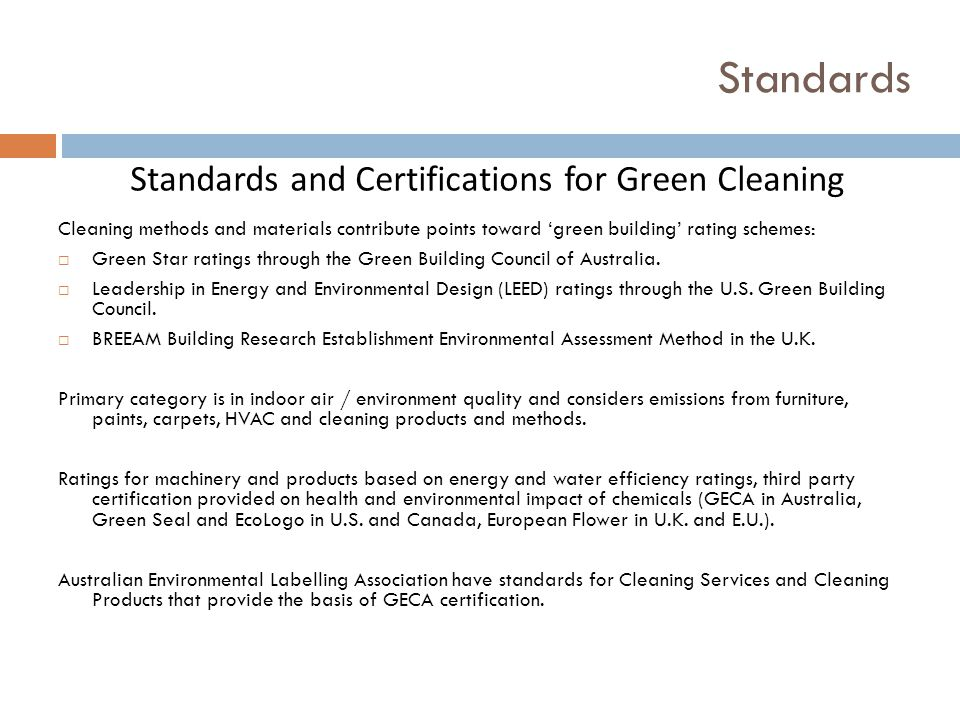 Standards Cleaning methods and materials contribute points toward green building rating schemes: Green Star ratings through the Green Building Council