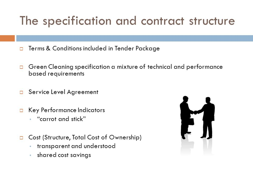 The specification and contract structure Terms & Conditions included in Tender Package Green Cleaning specification a mixture of technical and perform