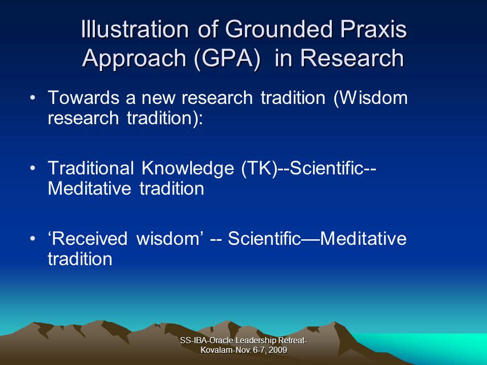 Illustration of Grounded Praxis Approach (GPA) in Research Towards a new research tradition (Wisdom research tradition): Traditional Knowledge (TK)--S
