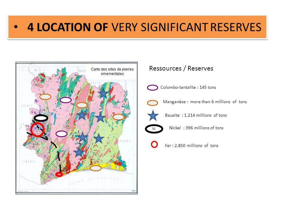 4 LOCATION OF VERY SIGNIFICANT RESERVES Ressources / Reserves NI Colombo-tantalite : 145 tons Manganèse : more than 6 millions of tons Bauxite : 1.214 millions of tons Nickel : 396 millions of tons Fer : 2.850 millions of tons
