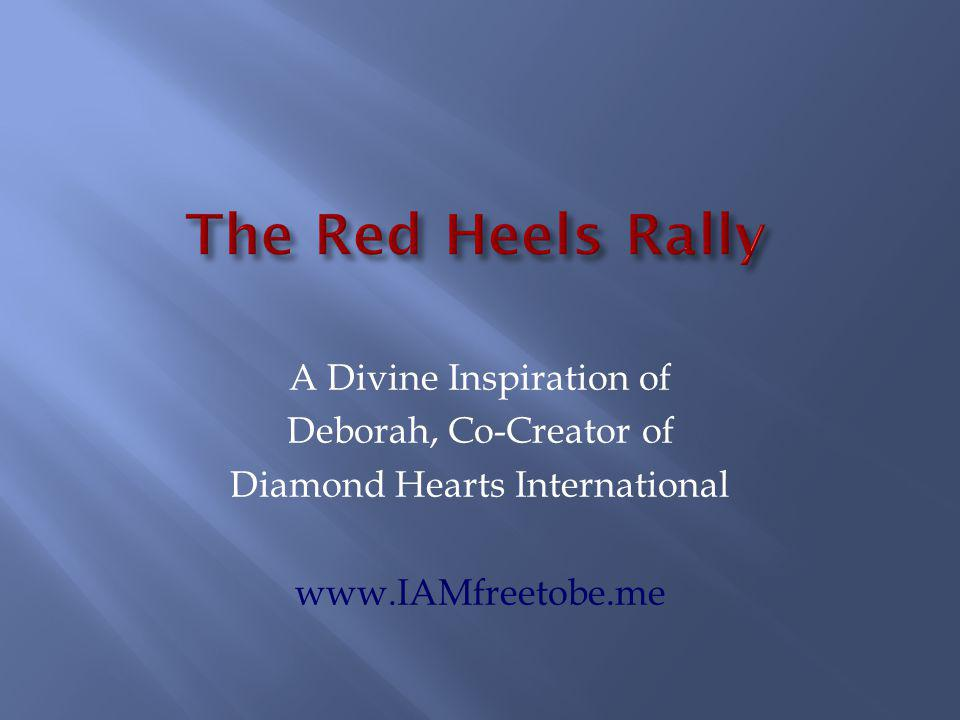 A Divine Inspiration of Deborah, Co-Creator of Diamond Hearts International www.IAMfreetobe.me