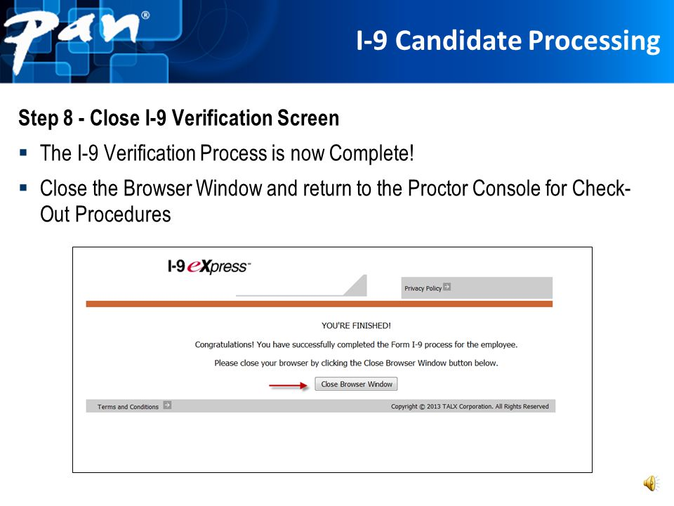 I-9 Candidate Processing Step 7 - Upload required documents (continued) Is the picture clear and not dark? Can the entire face be seen? Can the print