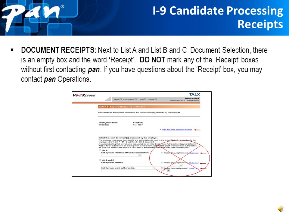 I-9 Candidate Processing Receipts CAUTION NOTE: There are several links on the form that reference a receipt. These are not used often and do not refl