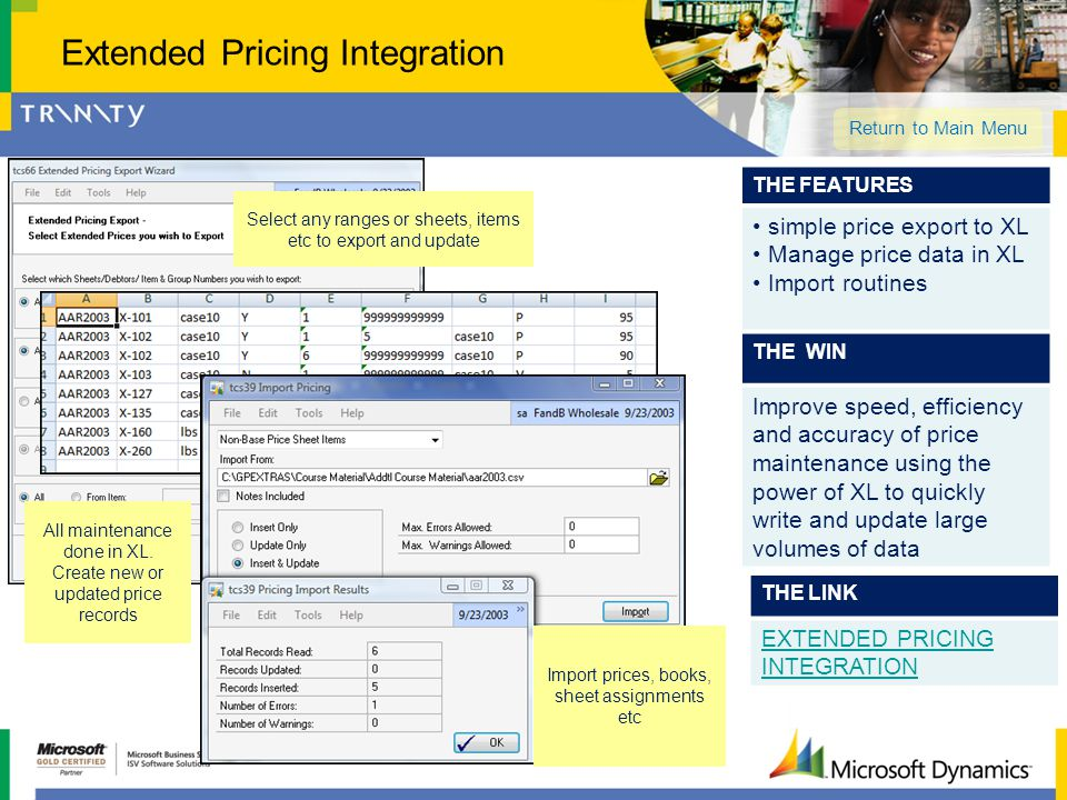 THE LINK EXTENDED PRICING INTEGRATION THE FEATURES simple price export to XL Manage price data in XL Import routines THE WIN Improve speed, efficiency