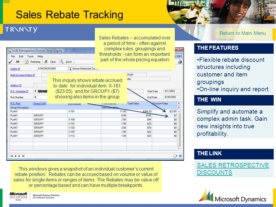 Sales Rebate Tracking Sales Rebates – accumulated over a period of time - often against complex rules, groupings and thresholds - can form an importan