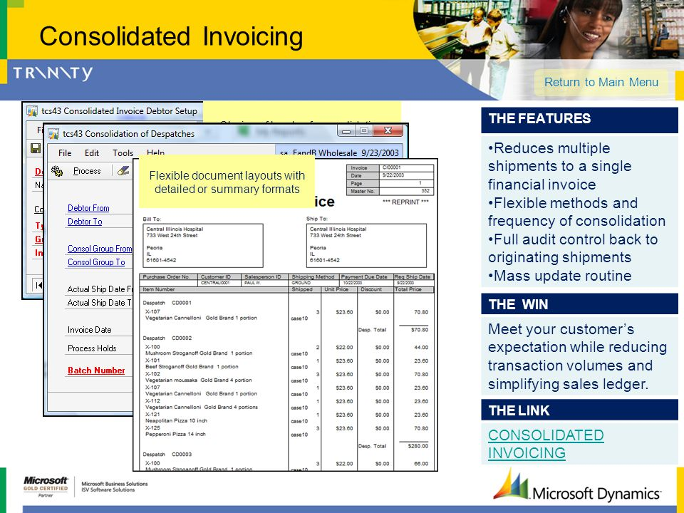 Consolidated Invoicing THE LINK CONSOLIDATED INVOICING THE FEATURES Reduces multiple shipments to a single financial invoice Flexible methods and freq