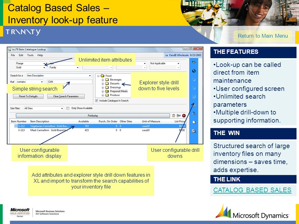 THE LINK CATALOG BASED SALES THE FEATURES Look-up can be called direct from item maintenance User configured screen Unlimited search parameters Multip