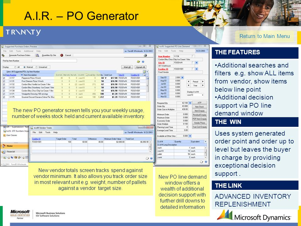 A.I.R. – PO Generator THE LINK ADVANCED INVENTORY REPLENISHMENT THE FEATURES Additional searches and filters e.g. show ALL items from vendor, show ite