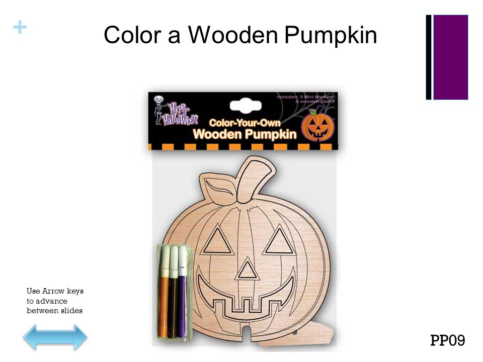 + Color a Wooden Pumpkin PP09 Use Arrow keys to advance between slides