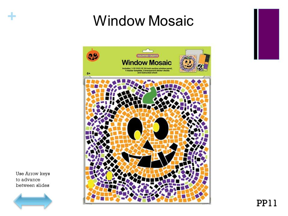 + Window Mosaic PP11 Use Arrow keys to advance between slides