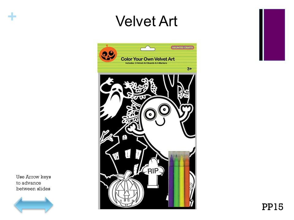 + Velvet Art PP15 Use Arrow keys to advance between slides