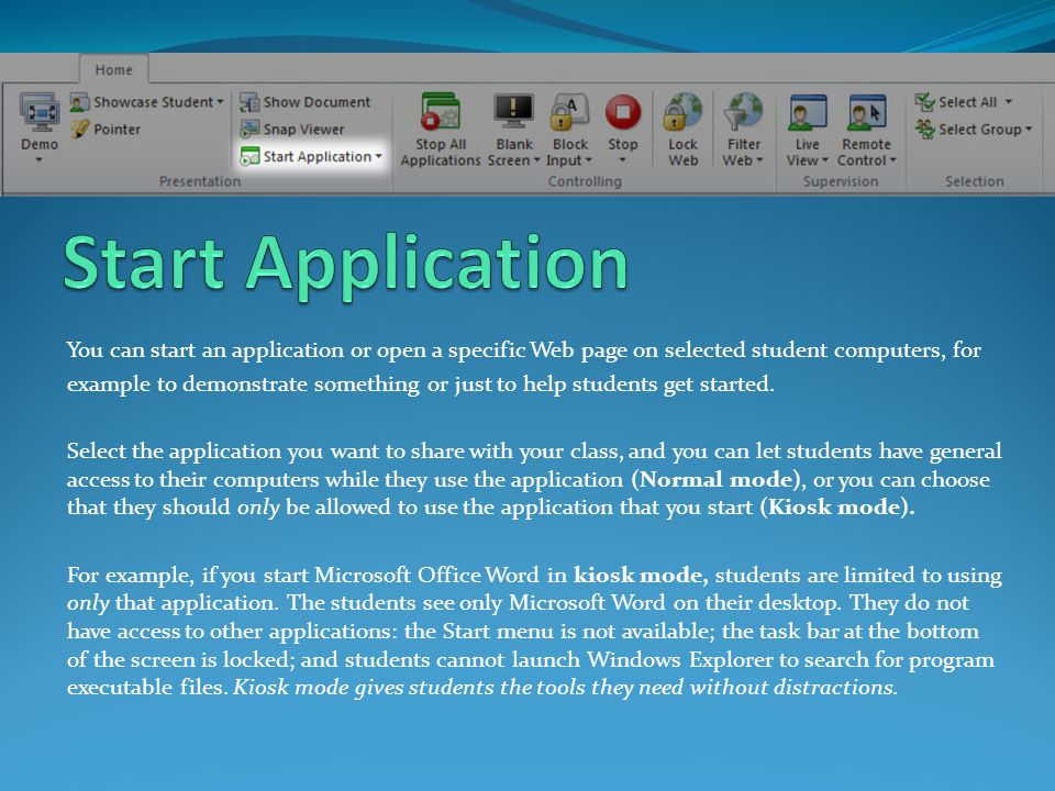 You can start an application or open a specific Web page on selected student computers, for example to demonstrate something or just to help students