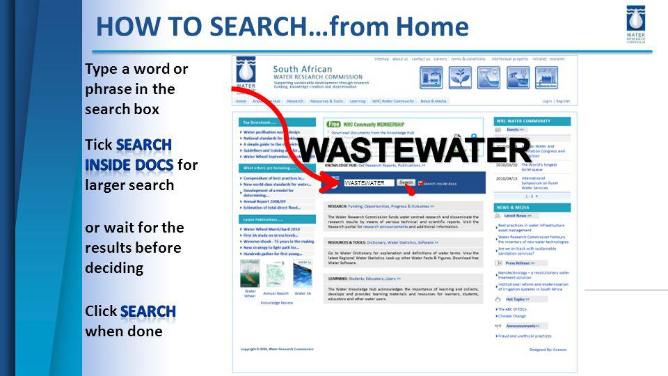HOW TO SEARCH…from Home Type a word or phrase in the search box or wait for the results before deciding WASTEWATER