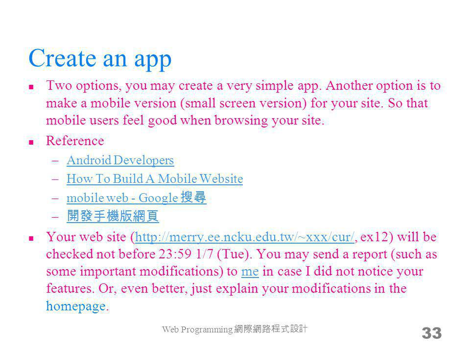 Create an app Two options, you may create a very simple app.